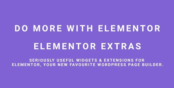 Download Elementor Extras  – Widgets & Extensions Wordpress Plugins gpl licenced not nulled not cracked for free