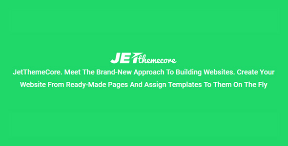 Download JetThemeCore for Elementor Wordpress Plugins gpl licenced not nulled not cracked for free