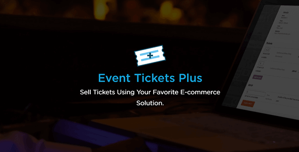 Download Event Tickets Plus  – The Events Calendar Wordpress Plugins gpl licenced not nulled not cracked for free