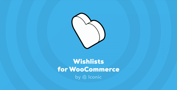 Download Iconic Wishlists for WooCommerce Wordpress Plugins gpl licenced not nulled not cracked for free