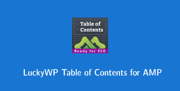 Download LuckyWP Table of Contents for AMP Wordpress Plugins gpl licenced not nulled not cracked for free