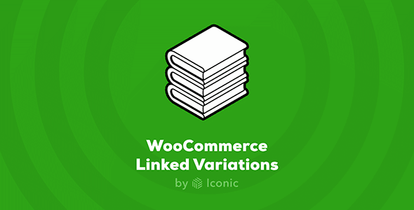 Download Iconic WooCommerce Linked Variations Wordpress Plugins gpl licenced not nulled not cracked for free